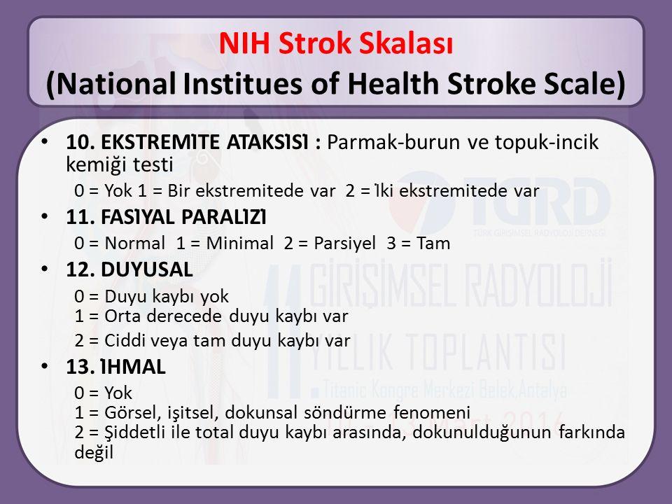 NIH Strok Skalası (National Institues of Health Stroke Scale) 10.