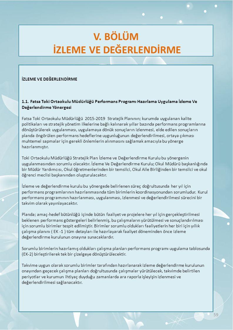 V. BÖLÜM İZLEME VE DEĞERLENDİRME 1.1. Fatsa Toki Ortaokulu Müdürlüğü Performans Programı Hazırlama Uygulama İzleme Ve Değerlendirme Yönergesi Fatsa To