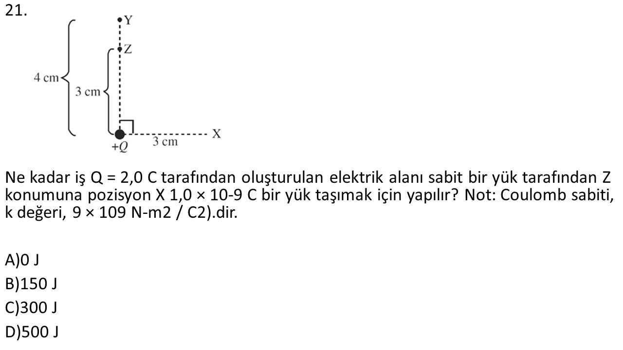 21. Ne kadar iş Q = 2,0 C tarafından oluşturulan elektrik alanı sabit bir yük tarafından Z konumuna pozisyon X 1,0 × 10-9 C bir yük taşımak için yapıl