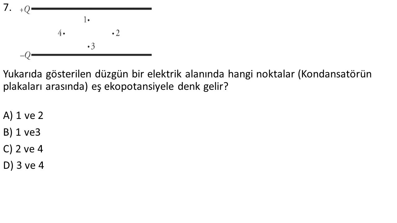8. A ve B noktaları arasındaki eşdeğer direnci belirleyiniz. A) 2.0 Ω B)1.5 Ω C)3 Ω D)4 Ω