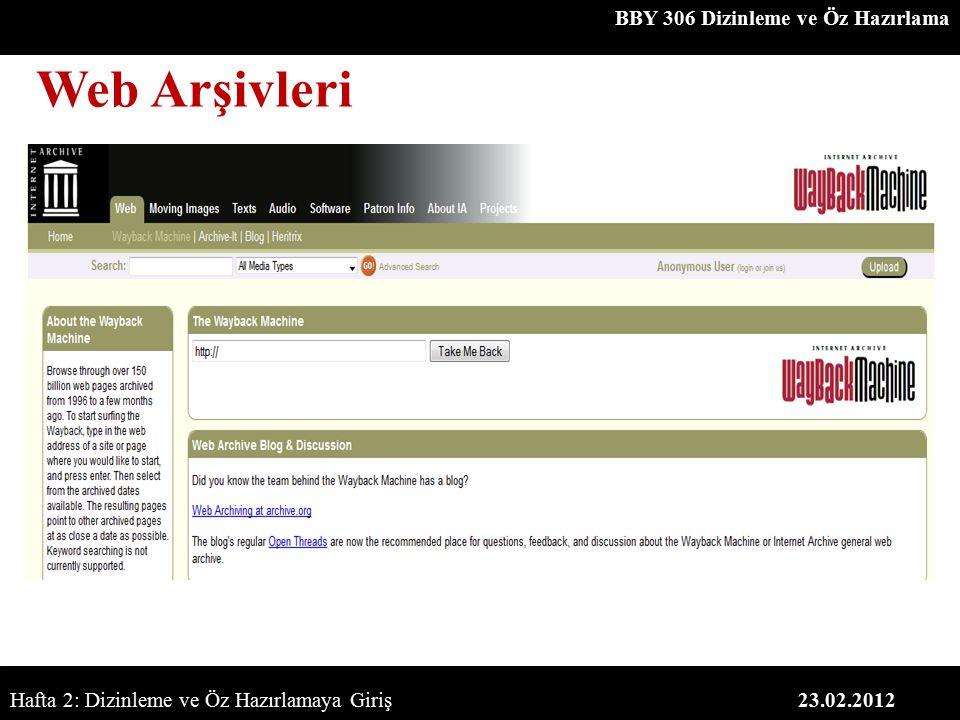 BBY 306 Dizinleme ve Öz Hazırlama 23.02.2012 Web Arşivleri Hafta 2: Dizinleme ve Öz Hazırlamaya Giriş