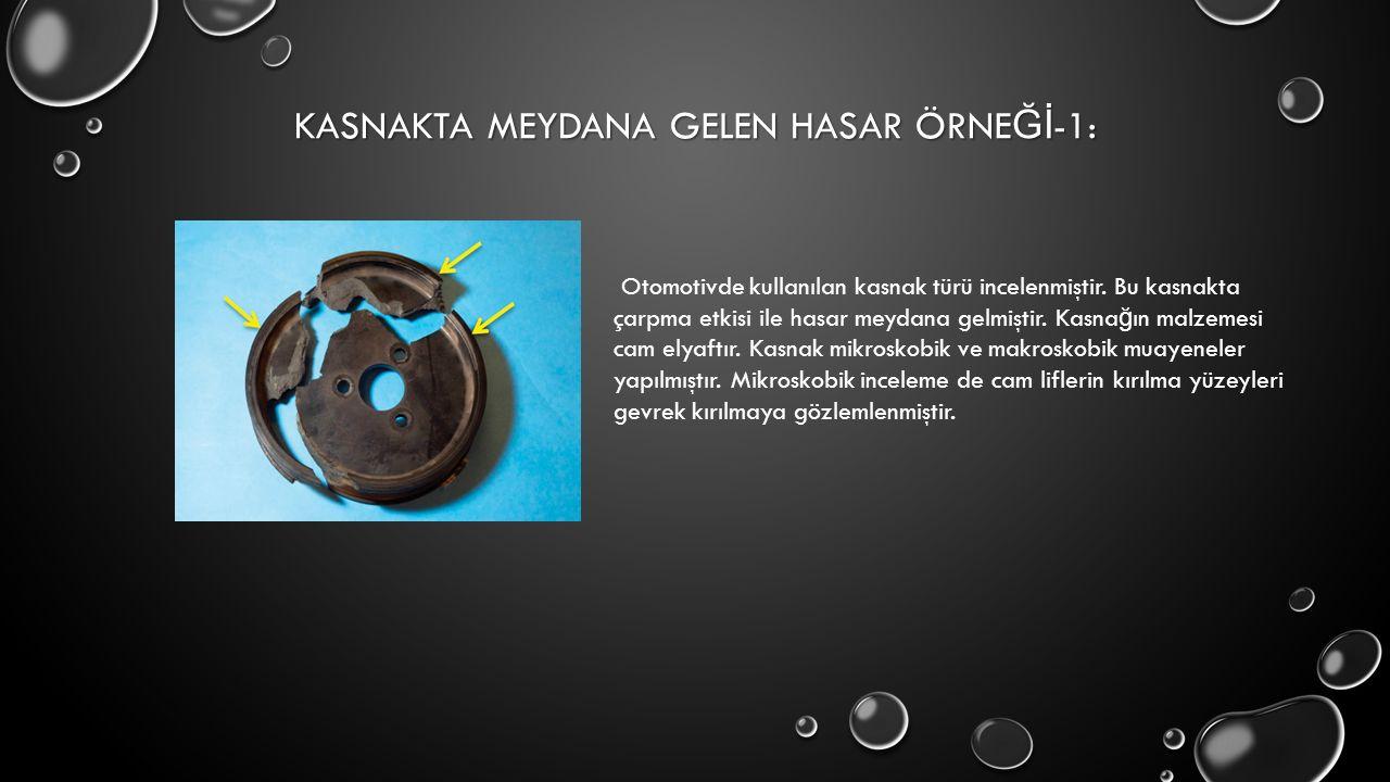 KASNAKTA MEYDANA GELEN HASAR ÖRNE Ğİ -1: Otomotivde kullanılan kasnak türü incelenmiştir. Bu kasnakta çarpma etkisi ile hasar meydana gelmiştir. Kasna
