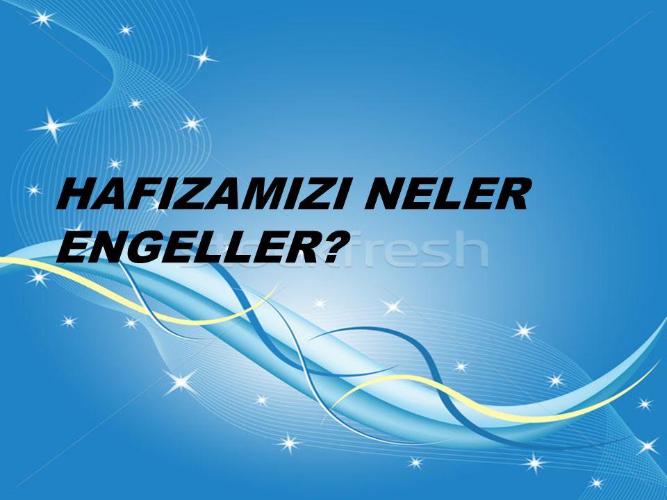 HAFIZAMIZI NELER ENGELLER
