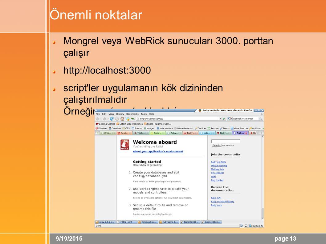 9/19/2016 page 13 Önemli noktalar Mongrel veya WebRick sunucuları 3000.
