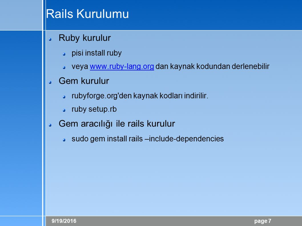 9/19/2016 page 8 Windows a Rails Kurulumu http://rubyforge.org/projects/instantrails/