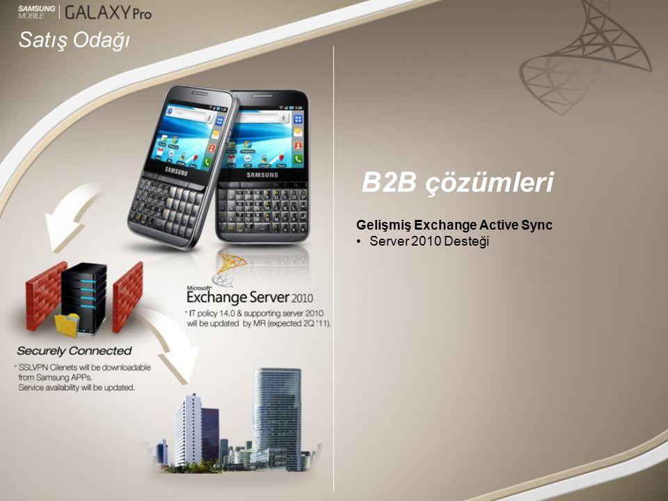 Satış Odağı Gelişmiş Exchange Active Sync Server 2010 Desteği B2B çözümleri