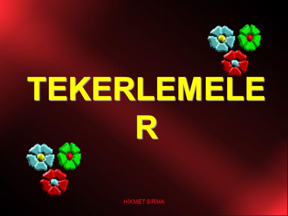HİKMET SIRMA TEKERLEMELE R