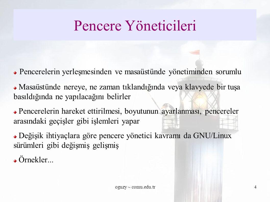 oguzy ~ comu.edu.tr15 GNOME