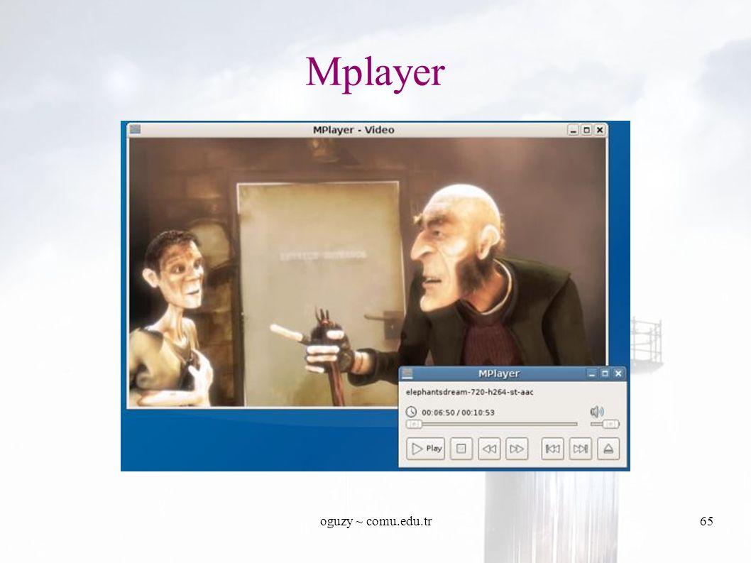 oguzy ~ comu.edu.tr65 Mplayer