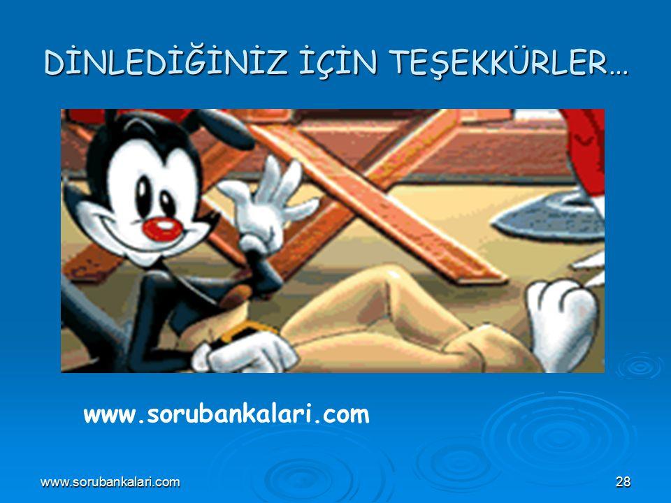www.sorubankalari.com28 DİNLEDİĞİNİZ İÇİN TEŞEKKÜRLER… www.sorubankalari.com