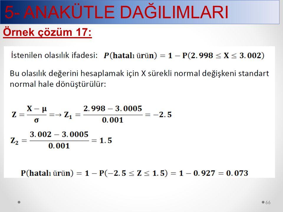 5- ANAKÜTLE DAĞILIMLARI 66 Örnek çözüm 17: