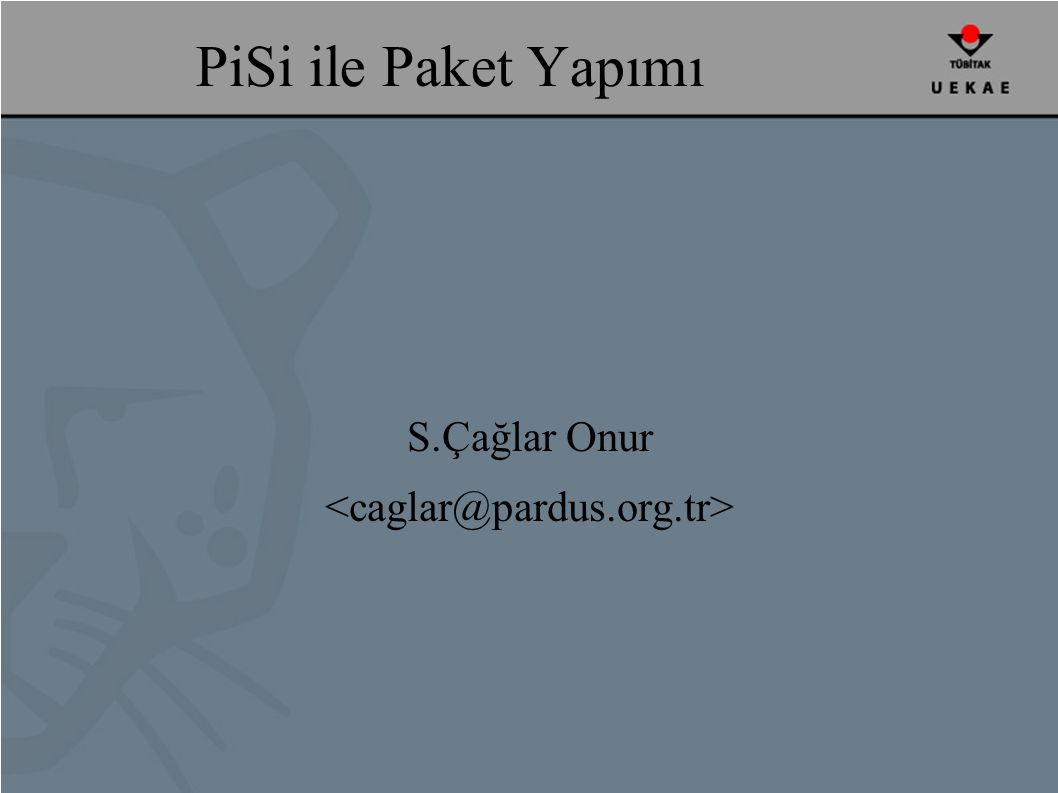 PiSi ile Paket Yapımı S.Çağlar Onur