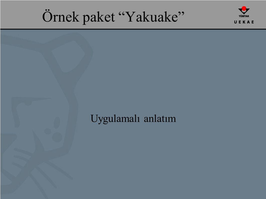 Örnek paket Yakuake Uygulamalı anlatım
