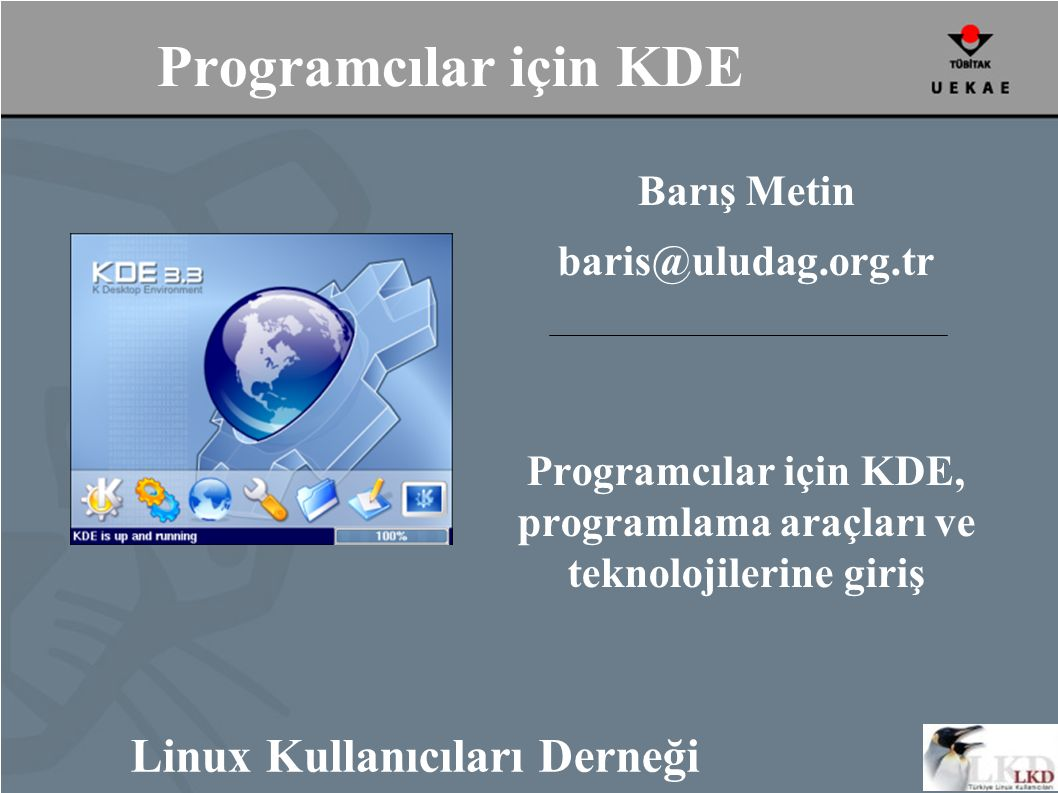 KHTML ● KDE için geliştirilen HTML kütüphanesi.
