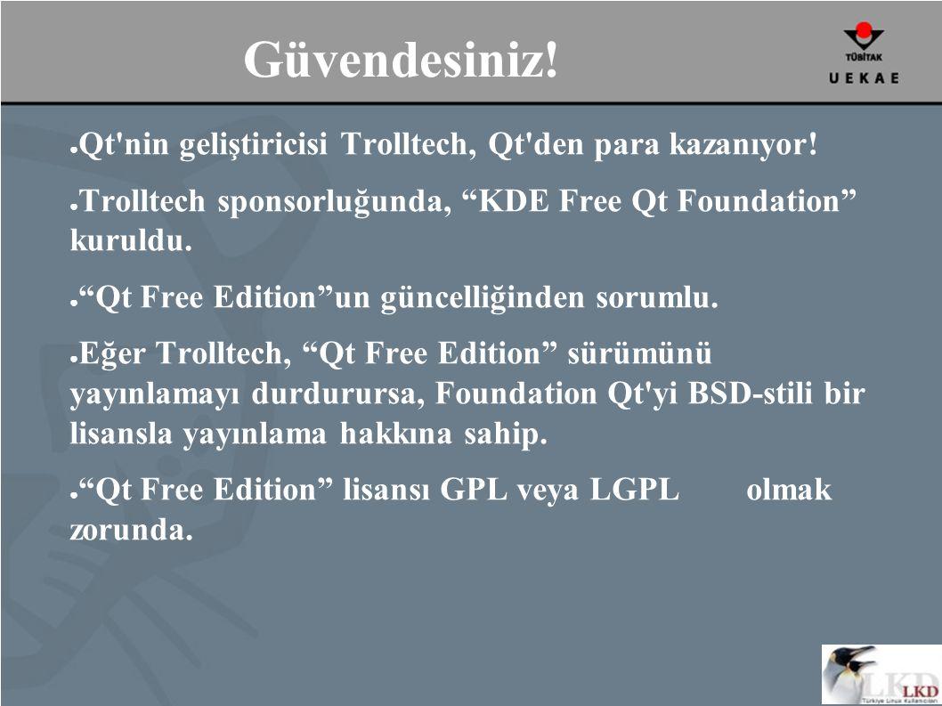 Güvendesiniz. ● Qt nin geliştiricisi Trolltech, Qt den para kazanıyor.