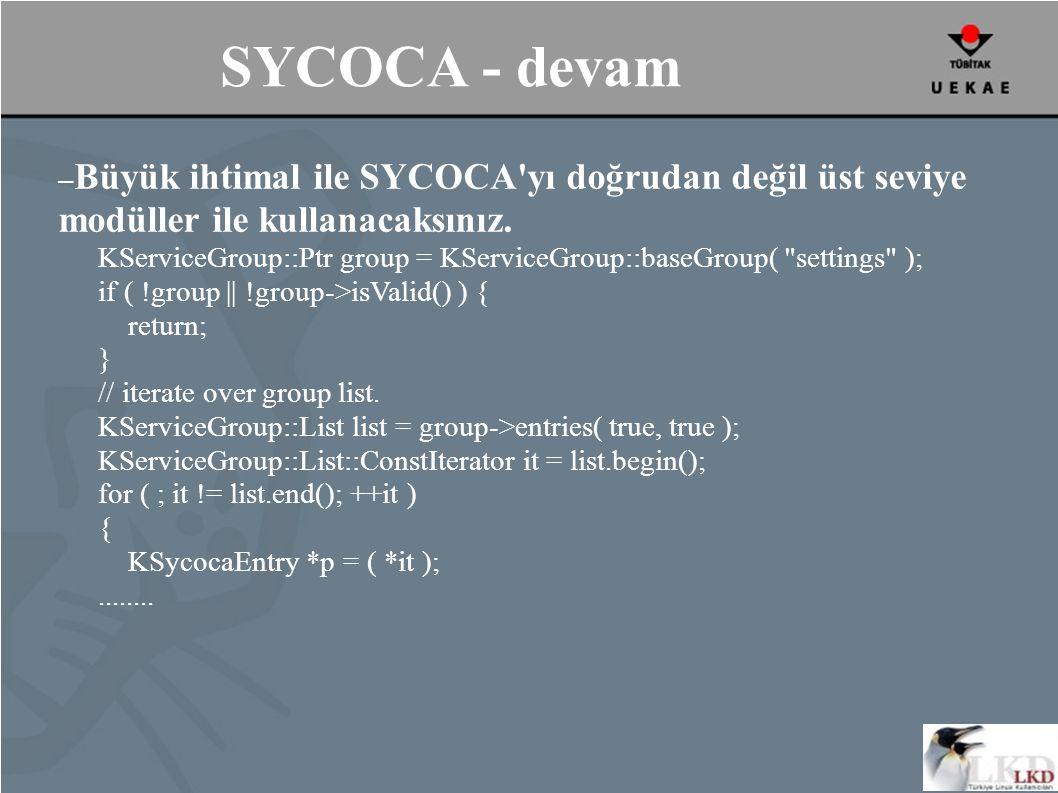 SYCOCA - devam – Büyük ihtimal ile SYCOCA yı doğrudan değil üst seviye modüller ile kullanacaksınız.