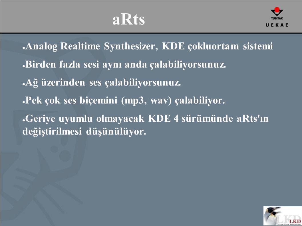 aRts ● Analog Realtime Synthesizer, KDE çokluortam sistemi ● Birden fazla sesi aynı anda çalabiliyorsunuz.
