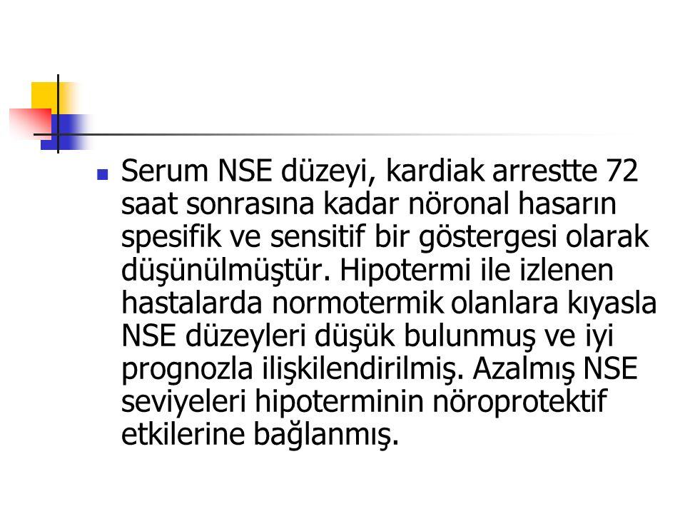 Serum NSE düzeyi, kardiak arrestte 72 saat sonrasına kadar nöronal hasarın spesifik ve sensitif bir göstergesi olarak düşünülmüştür. Hipotermi ile izl