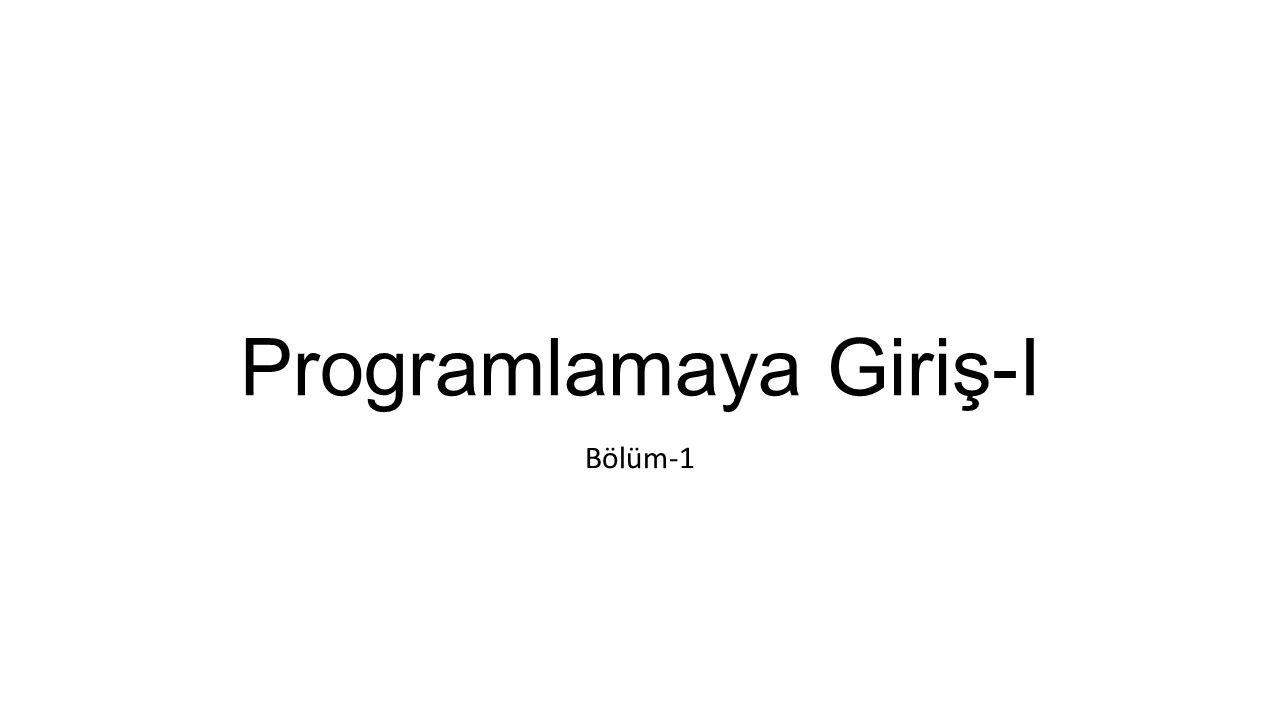 Programlamaya Giriş-I Bölüm-1
