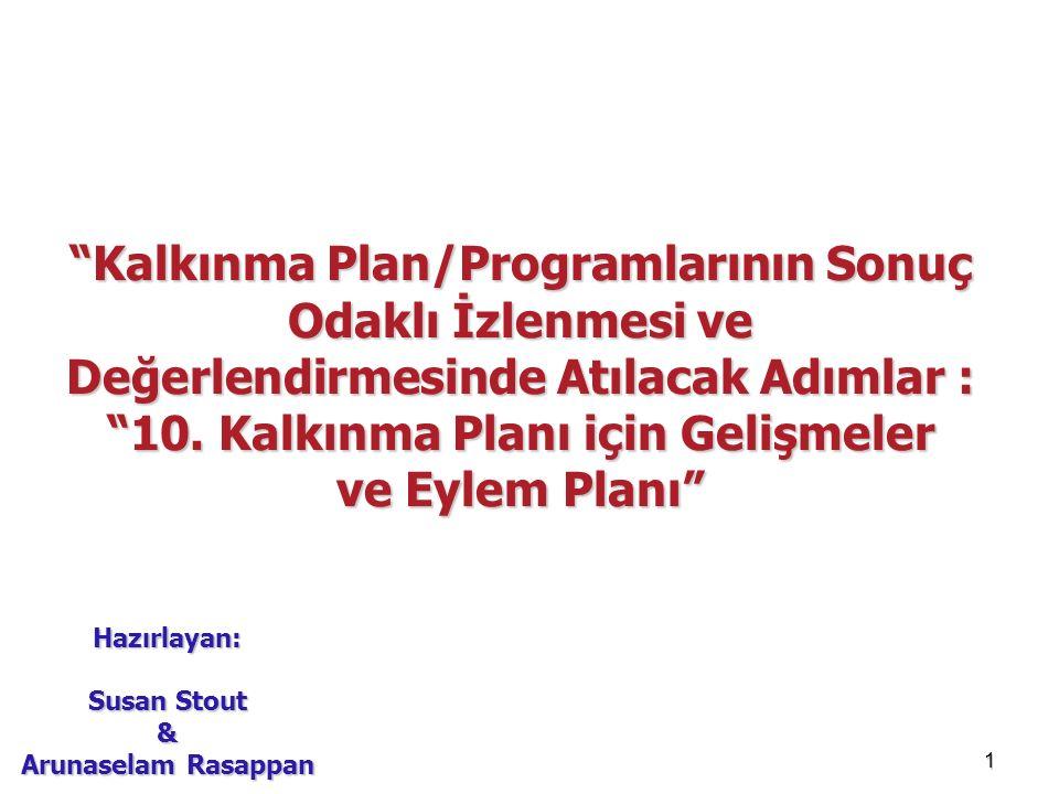 """1 """"Kalkınma Plan/Programlarının Sonuç Odaklı İzlenmesi ve Değerlendirmesinde Atılacak Adımlar : """"10. Kalkınma Planı için Gelişmeler ve Eylem Planı"""" Ha"""