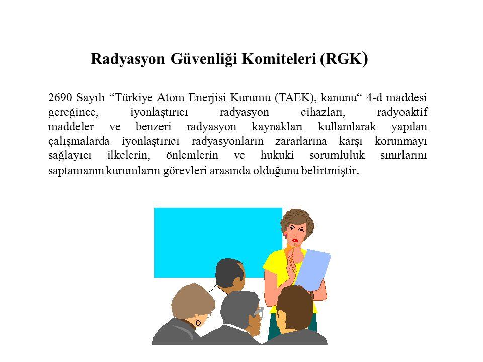 """2690 Sayılı """"Türkiye Atom Enerjisi Kurumu (TAEK), kanunu"""" 4-d maddesi gereğince, iyonlaştırıcı radyasyon cihazları, radyoaktif maddeler ve benzeri rad"""