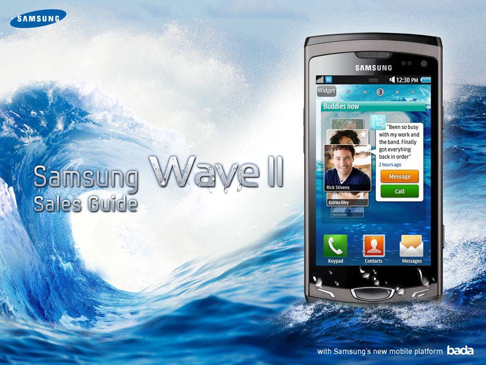 Wave II sunduğu özellikleri ve servisleri ile çok daha rekabetçi Güçlü Özellikler HSDPA / 5MP 3.7 WVGA SUPER LCD t9 Trace Klavye 1GHz AP (Humming Bird) Social Hub Uygulama Mağazası bada 1.2 HD Oynatıcı / Kayıt MP4/Divx/Xvid/MKV/ASF TouchWiz3.0 2G + micro SD(upto 32GB) + 3.7 Geniş Ekran + t9 Trace Klavye + bada 1.2 HSDPA / 5MP 3.3 WVGA SUPER AMOLED Slim Full touch 1GHz AP Social Hub Application Store HD playing / Recording TouchWiz3.0 2G + micro SD