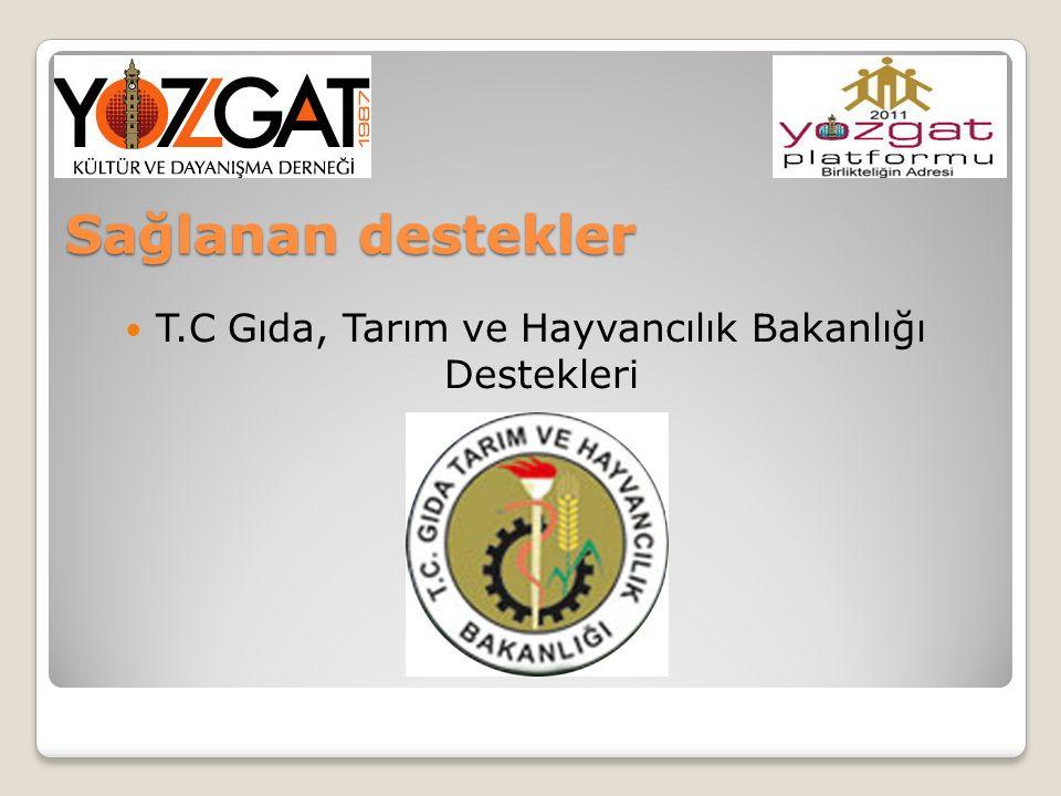 Sağlanan destekler T.C Gıda, Tarım ve Hayvancılık Bakanlığı Destekleri