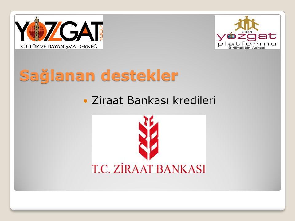 Sağlanan destekler Ziraat Bankası kredileri