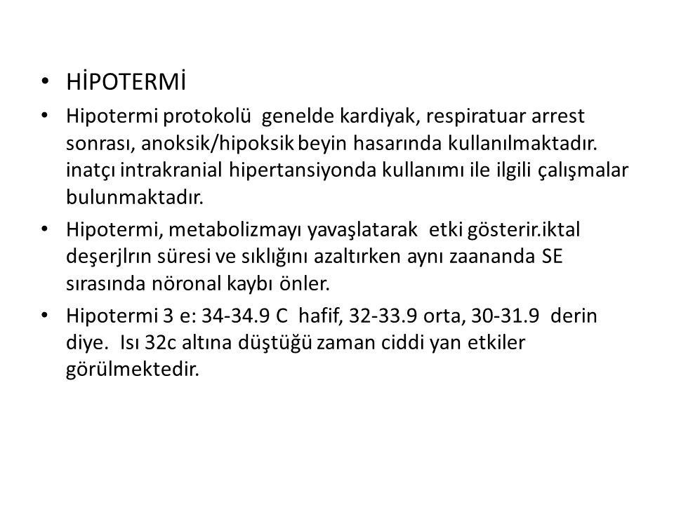HİPOTERMİ Hipotermi protokolü genelde kardiyak, respiratuar arrest sonrası, anoksik/hipoksik beyin hasarında kullanılmaktadır.