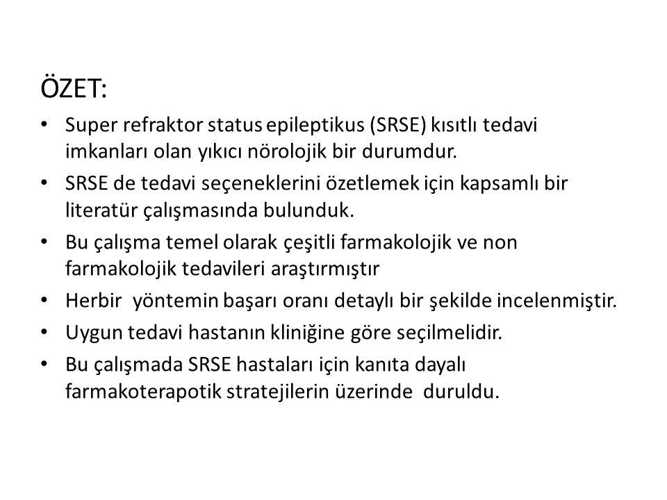 ÖZET: Super refraktor status epileptikus (SRSE) kısıtlı tedavi imkanları olan yıkıcı nörolojik bir durumdur.