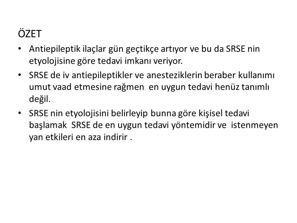 ÖZET Antiepileptik ilaçlar gün geçtikçe artıyor ve bu da SRSE nin etyolojisine göre tedavi imkanı veriyor.