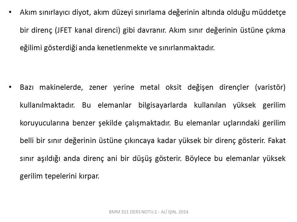 BMM 311 DERS NOTU 2 - ALİ IŞIN, 2014 Akım sınırlayıcı diyot, akım düzeyi sınırlama değerinin altında olduğu müddetçe bir direnç (JFET kanal direnci) g
