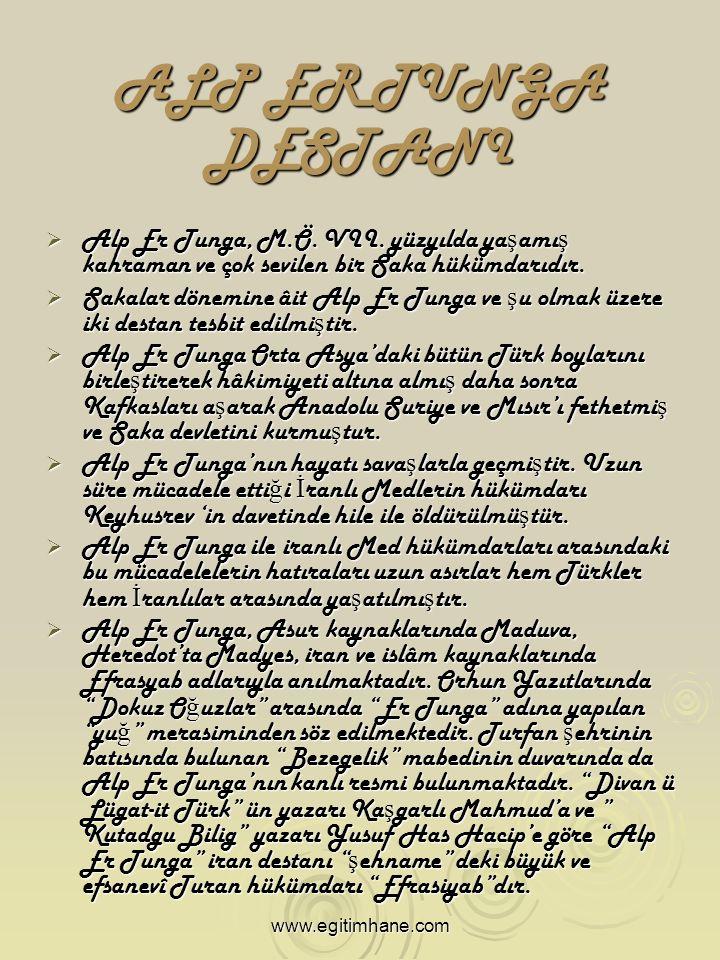 ALP ER TUNGA DESTANI  Alp Er Tunga, M.Ö. VII.