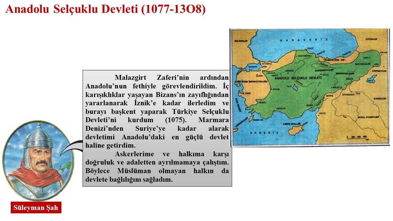 Süleyman Şah Malazgirt Zaferi'nin ardından Anadolu'nun fethiyle görevlendirildim.