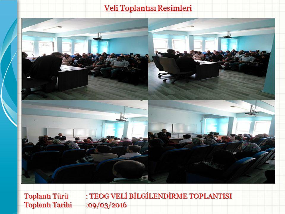 Resim -1- Resim -2- Resim -3- Resim -4- Toplantı Türü : TEOG VELİ BİLGİLENDİRME TOPLANTISI Toplantı Tarihi:09/03/2016 Veli Toplantısı Resimleri