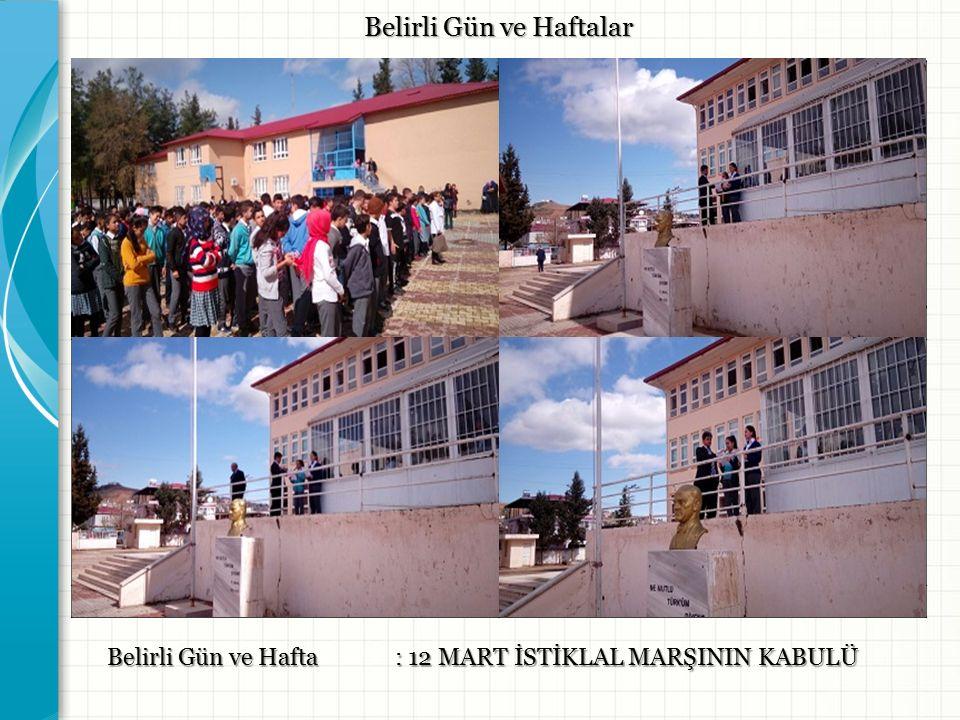 Belirli Gün ve Haftalar Belirli Gün ve Hafta: 12 MART İSTİKLAL MARŞININ KABULÜ Resim -1- Resim -2- Resim -3- Resim -4-