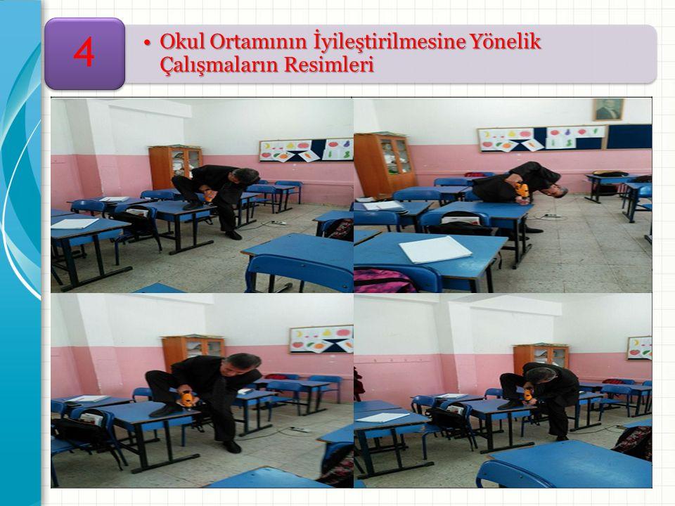 Okul Ortamının İyileştirilmesine Yönelik Çalışmaların ResimleriOkul Ortamının İyileştirilmesine Yönelik Çalışmaların Resimleri 4 Resim -1- Resim -2- Resim -3- Resim -4-