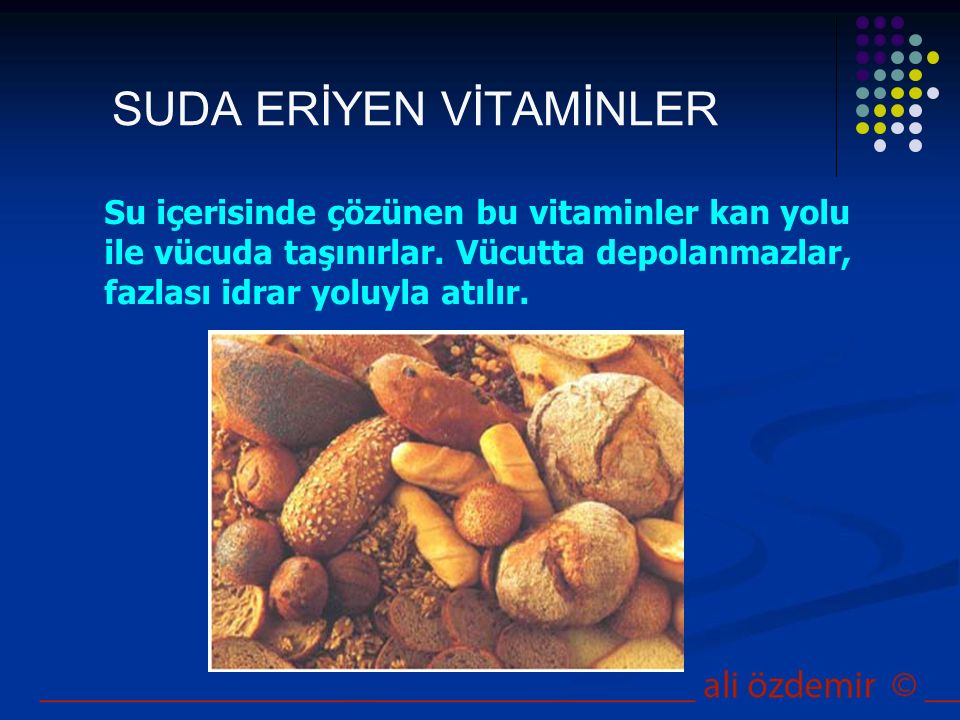 B grubu vitaminleri (B1,B2,B3,B6,B12,FOLİKASİT) C vitamini Suda eriyen vitaminler