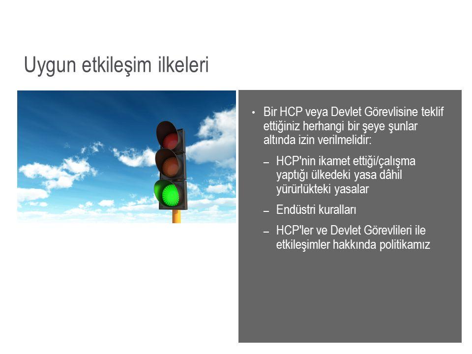Uygun etkileşim ilkeleri Bir HCP veya Devlet Görevlisine teklif ettiğiniz herhangi bir şeye şunlar altında izin verilmelidir: – HCP'nin ikamet ettiği/