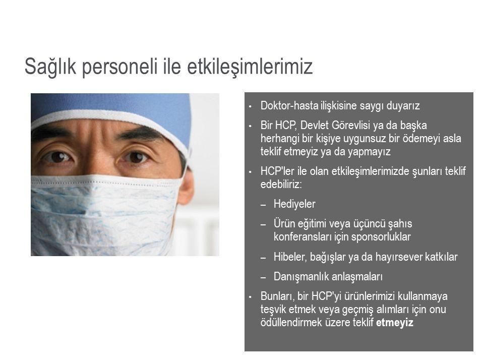 Sağlık personeli ile etkileşimlerimiz Doktor-hasta ilişkisine saygı duyarız Bir HCP, Devlet Görevlisi ya da başka herhangi bir kişiye uygunsuz bir öde