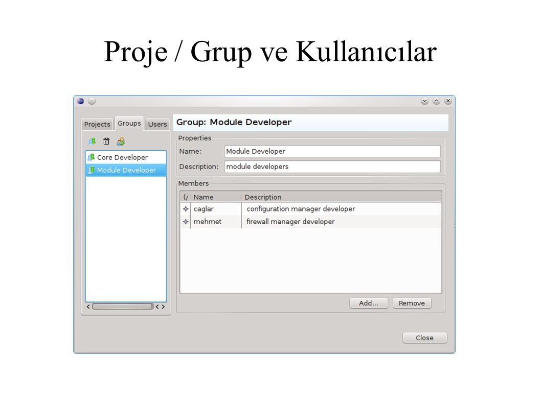 Proje / Grup ve Kullanıcılar