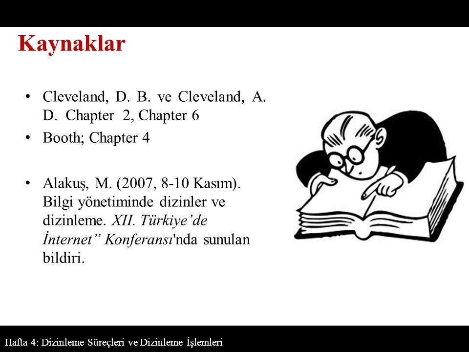 Cleveland, D. B. ve Cleveland, A. D. Chapter 2, Chapter 6 Booth; Chapter 4 Alakuş, M. (2007, 8-10 Kasım). Bilgi yönetiminde dizinler ve dizinleme. XII