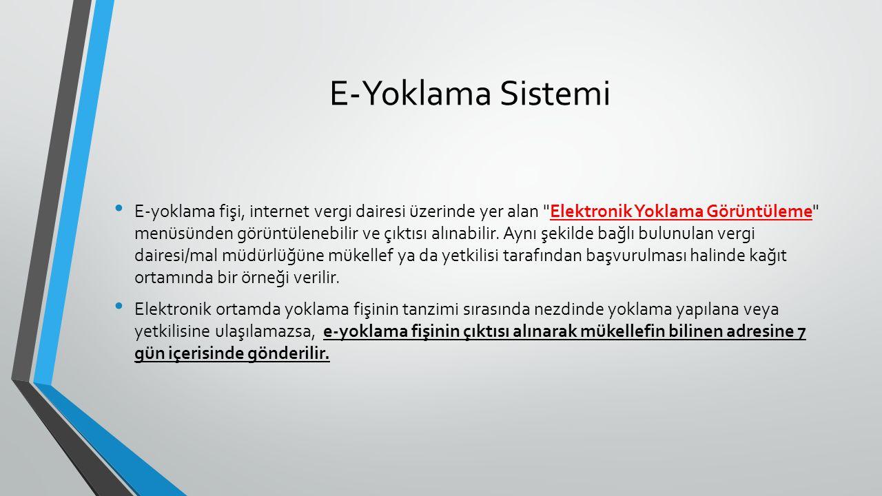 E-Yoklama Sistemi E-yoklama fişi, internet vergi dairesi üzerinde yer alan Elektronik Yoklama Görüntüleme menüsünden görüntülenebilir ve çıktısı alınabilir.