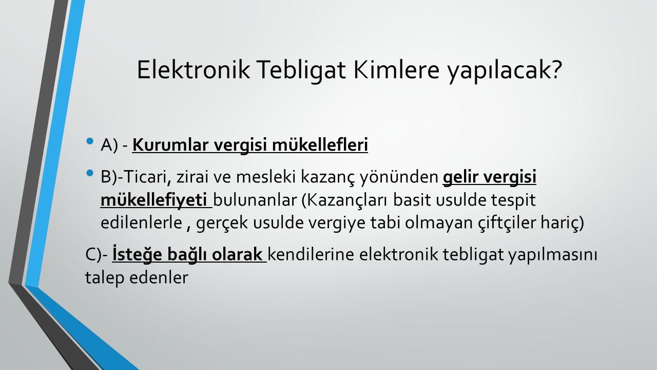 Elektronik Tebligat Kimlere yapılacak.