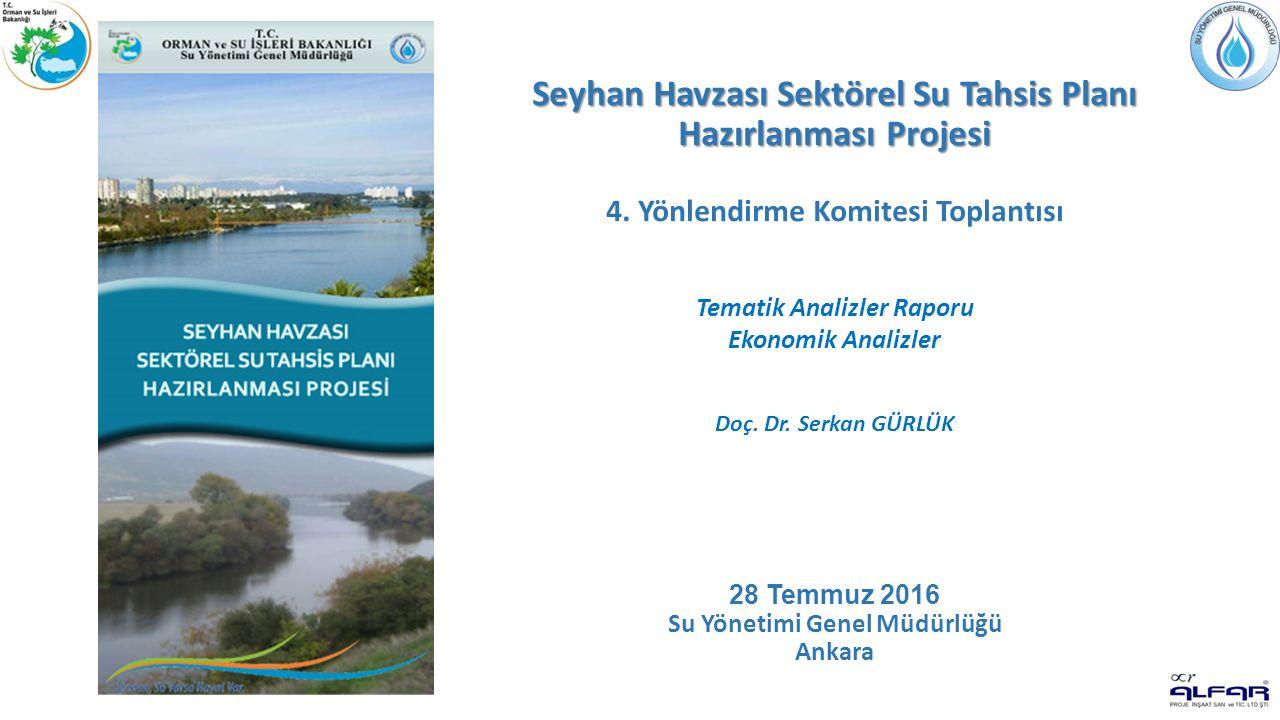 Seyhan Havzası Sektörel Su Tahsis Planı Hazırlanması Projesi Seyhan Havzası Sektörel Su Tahsis Planı Hazırlanması Projesi 4. Yönlendirme Komitesi Topl