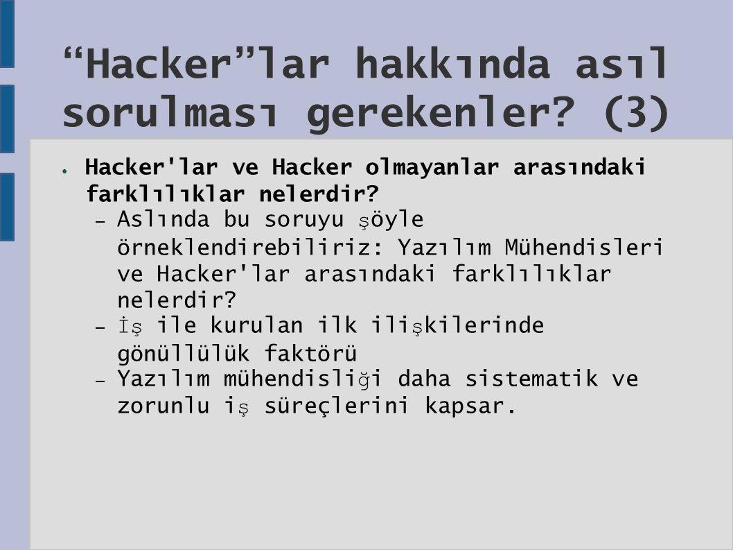 Hacker lar hakkında asıl sorulması gerekenler.