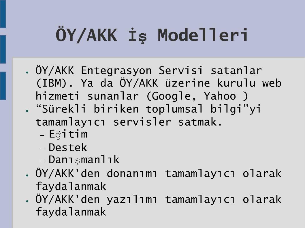 ÖY/AKK İş Modelleri ● ÖY/AKK Entegrasyon Servisi satanlar (IBM).