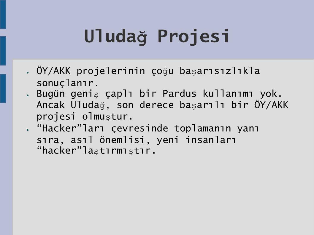 Uluda ğ Projesi ● ÖY/AKK projelerinin ço ğ u ba ş arısızlıkla sonuçlanır.