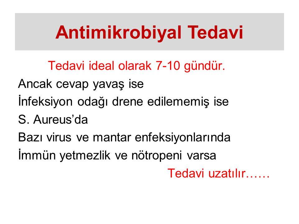 Tedavi ideal olarak 7-10 gündür. Ancak cevap yavaş ise İnfeksiyon odağı drene edilememiş ise S.