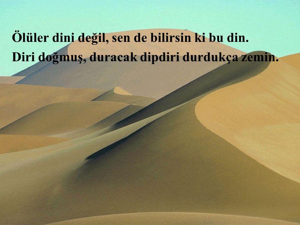 Allah'a dayan, sa'ye sarıl, hikmete ram ol. Yol varsa budur bilmiyorum başka çıkar yol.
